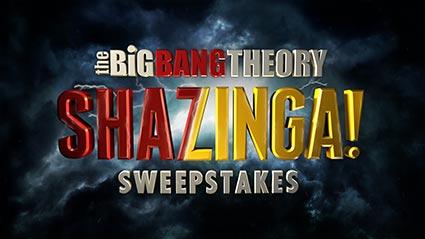 THE BIG BANG THEORY 'SHAZINGA!' Sweepstakes - OFFICIAL RULES